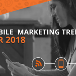 5 Mobile Marketing Trends To Follow in 2018